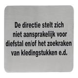 """Tekstplaatje """"de directie stelt zich niet..."""" rvs 18/10 zelfklevend"""