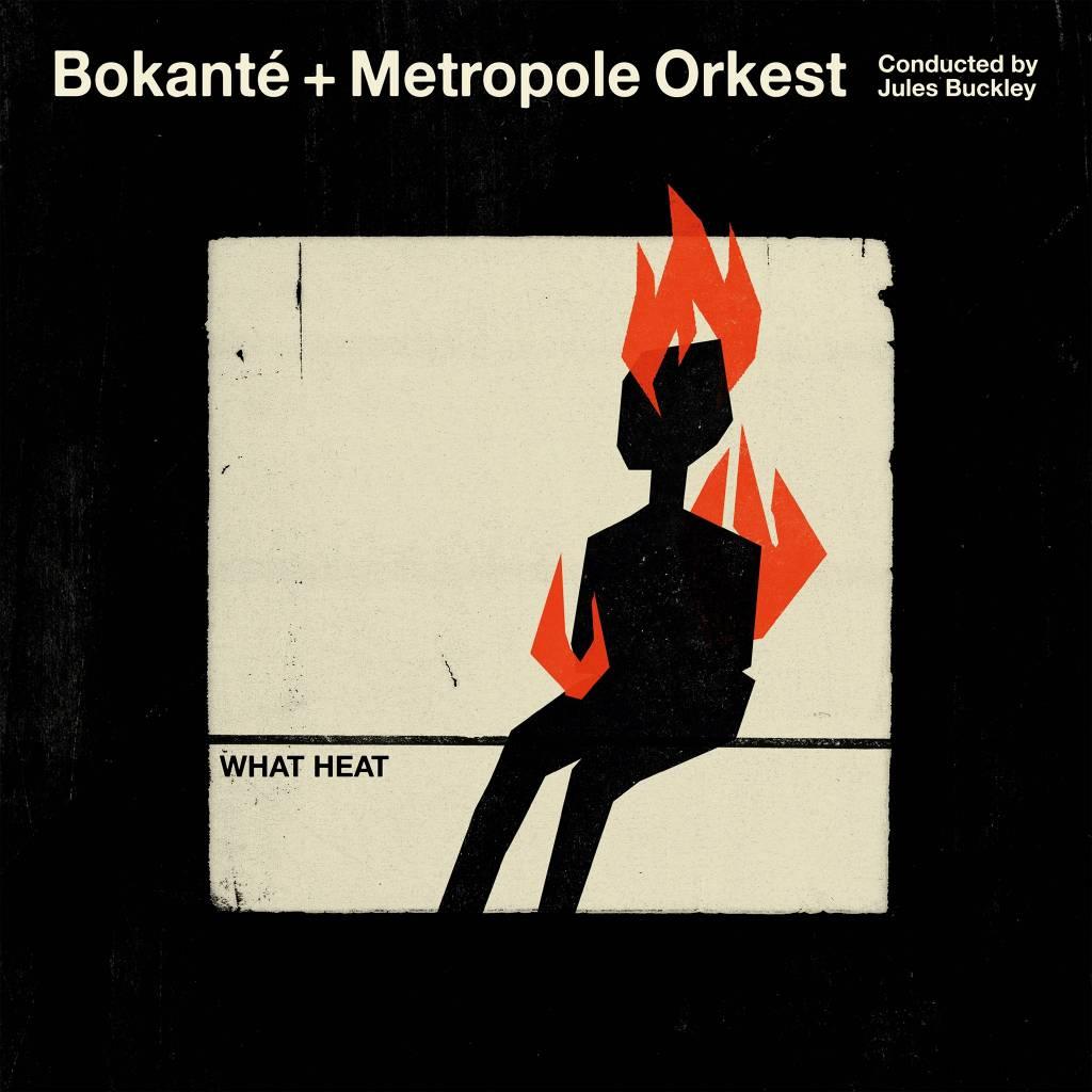 Bokanté & Metropole Orkes conducted by Jules Buckley - What Heat - Copy