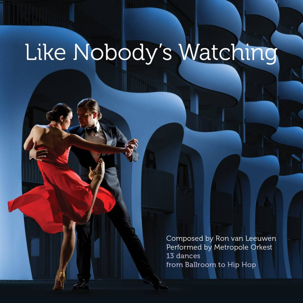 Ron van Leeuwen - Like Nobody's Watching