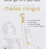 Metropole Orkest - Better Get Hit In Your Soul: A Tribute To The Music Of Charles Mingus  (DVD)