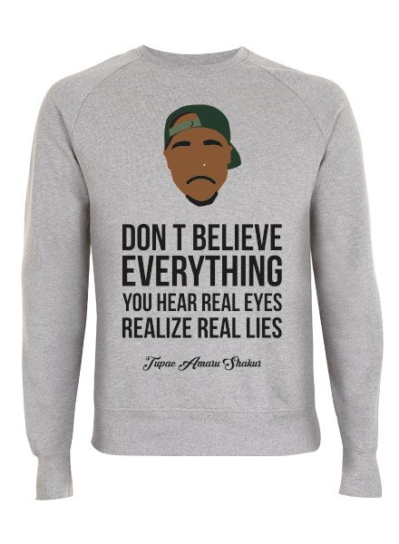 DOPE ON COTTON DOC Flat design Tupac Dont Believe Organic Crewneck Sweater