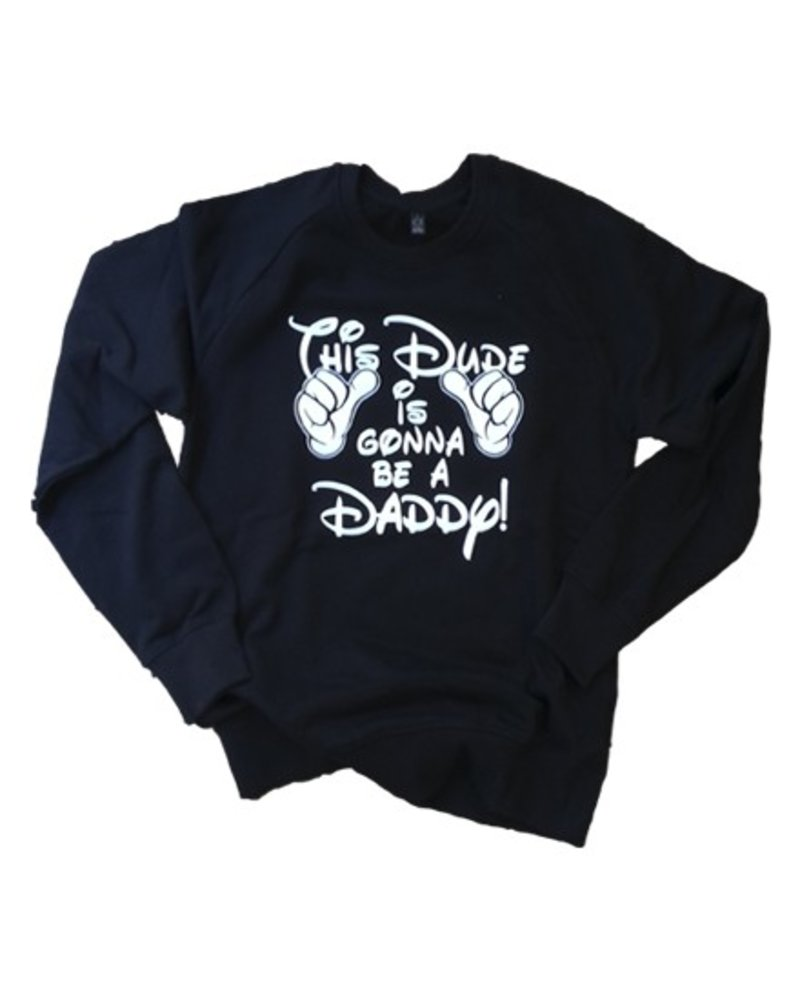 DOPE ON COTTON Im gonna be a daddy sweater