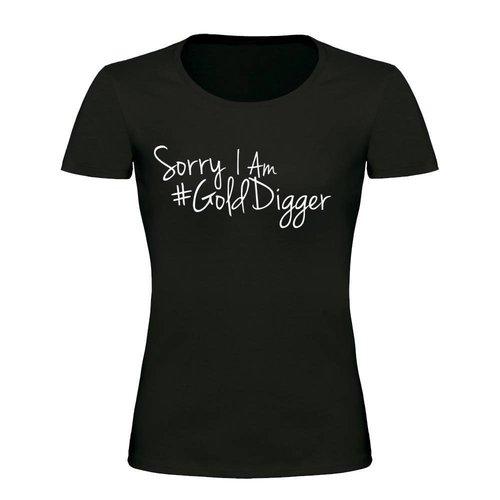 SORRY I'M A #GOLDDIGGER