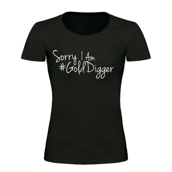 SORRY I'M A #GOLDDIGGER DAMES T-SHIRT