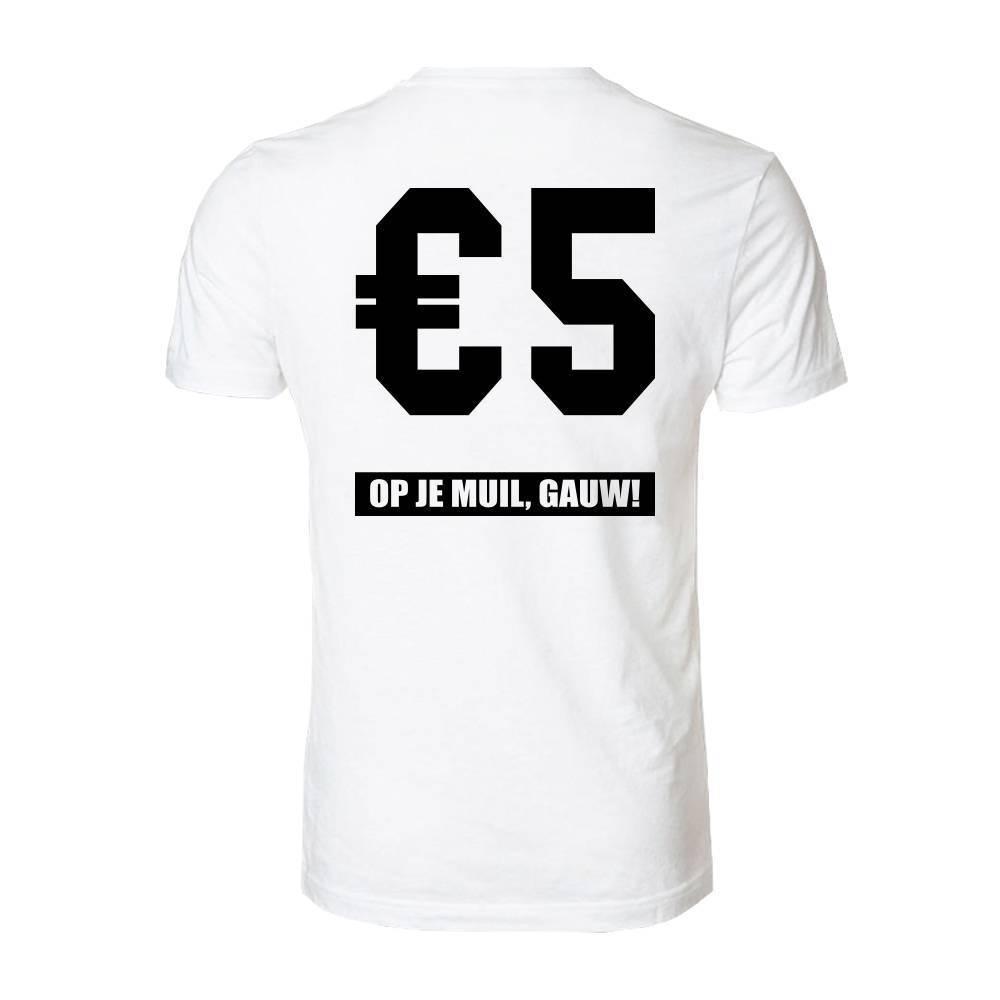 4a1a5ee020 5 Euro, Op Je Muil, Gauw! Heren T-Shirt - Whattheshirt.nl