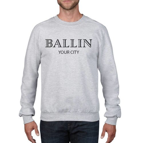 BALLIN [YOUR CITY] SWEATER