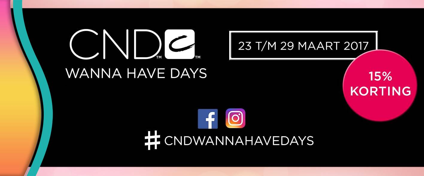 CND™ WANNA HAVE DAYS 23 t/m 29 maart - 15% KORTING!