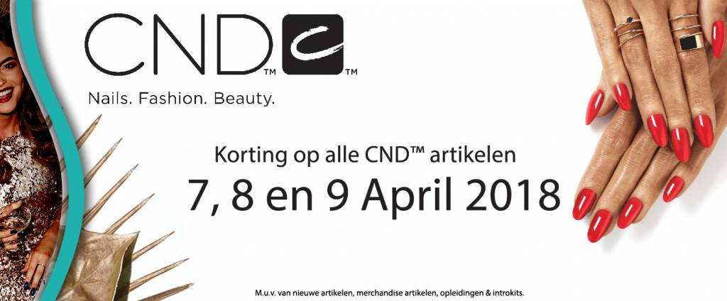 7, 8 en 9 april 2018 - Korting op alle CND™ artikelen