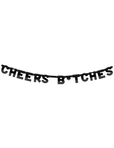 Cheers B*tches Letter Banner