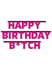 Happy birthday B*tch Letter Banner