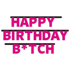 Happy birthday B*tch Letter Banner
