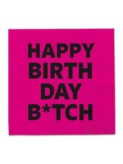 Happy Birthday B*itch Servetten