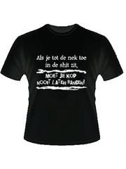 Tot je nek in de shit T-shirt